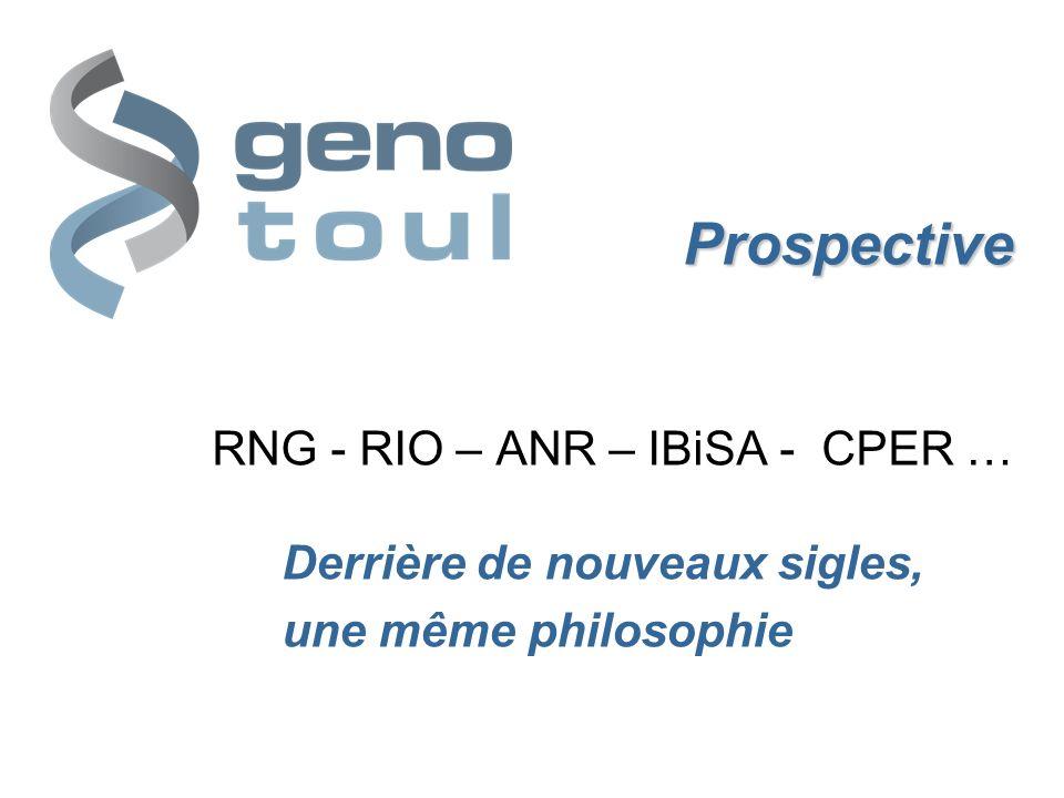 Prospective RNG - RIO – ANR – IBiSA - CPER … Derrière de nouveaux sigles, une même philosophie