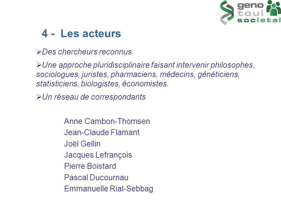 4 - Les acteurs Des chercheurs reconnus
