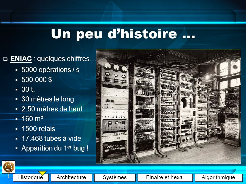 Un peu d'histoire … ENIAC : quelques chiffres… 5000 opérations / s
