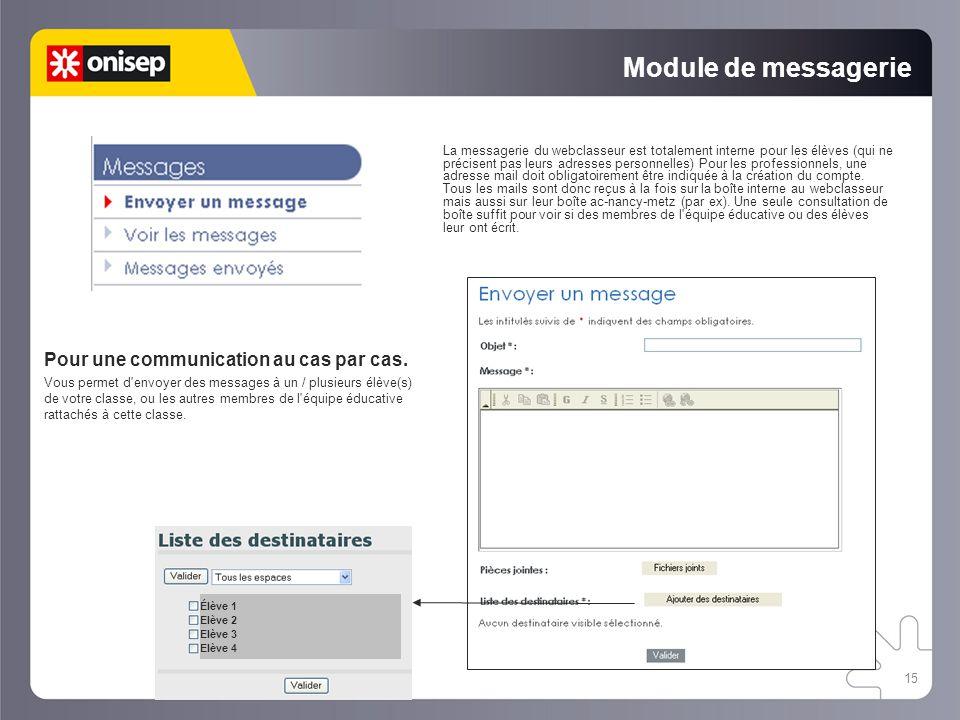 Module de messagerie Pour une communication au cas par cas.
