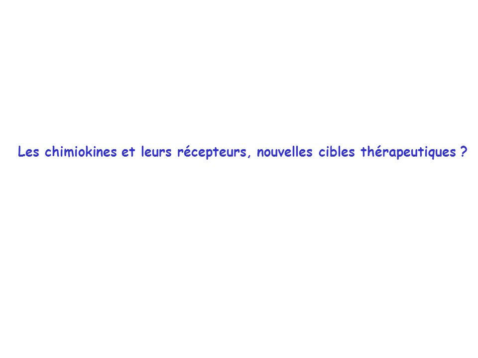 Les chimiokines et leurs récepteurs, nouvelles cibles thérapeutiques