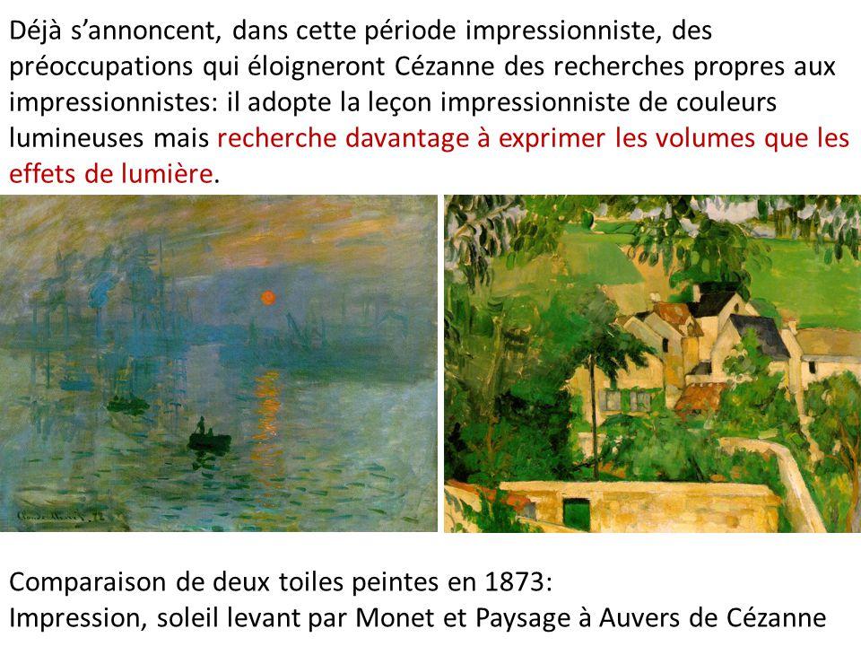 Déjà s'annoncent, dans cette période impressionniste, des préoccupations qui éloigneront Cézanne des recherches propres aux impressionnistes: il adopte la leçon impressionniste de couleurs lumineuses mais recherche davantage à exprimer les volumes que les effets de lumière.