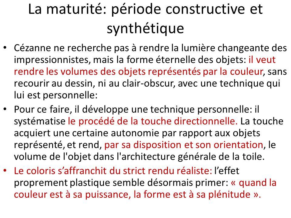 La maturité: période constructive et synthétique