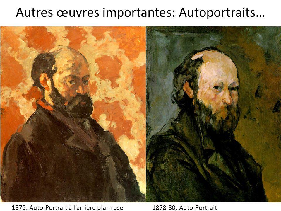 Autres œuvres importantes: Autoportraits…