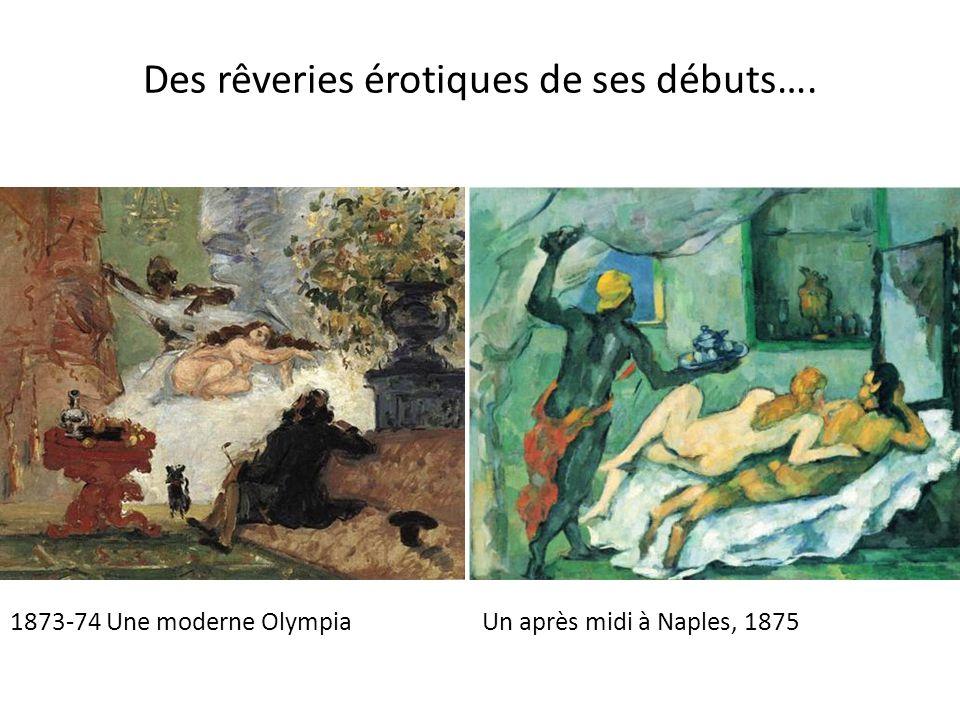 Des rêveries érotiques de ses débuts….