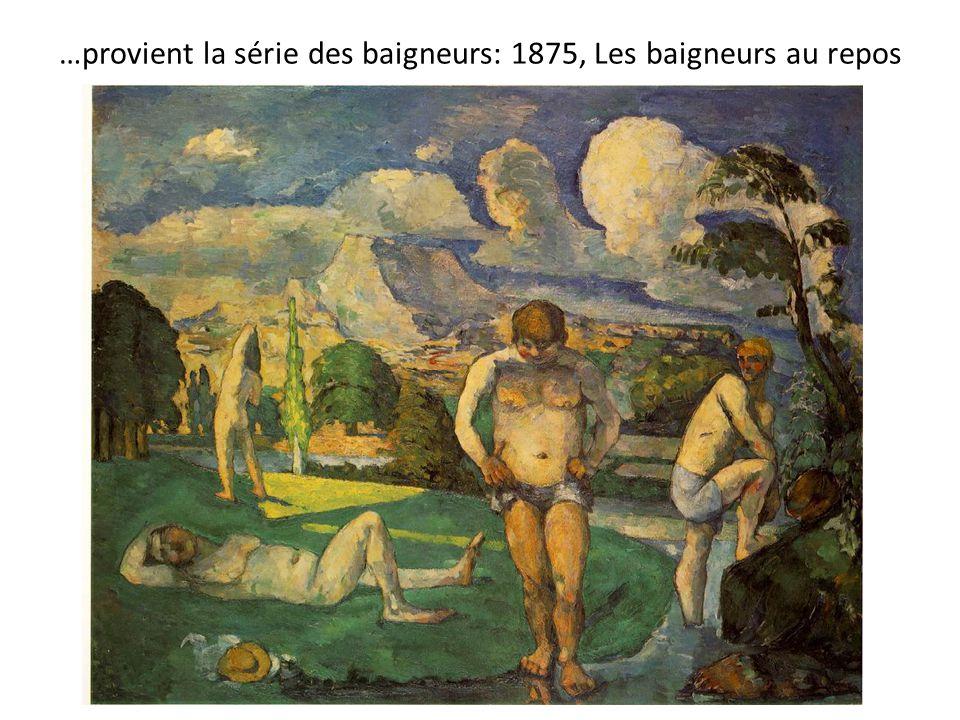 …provient la série des baigneurs: 1875, Les baigneurs au repos