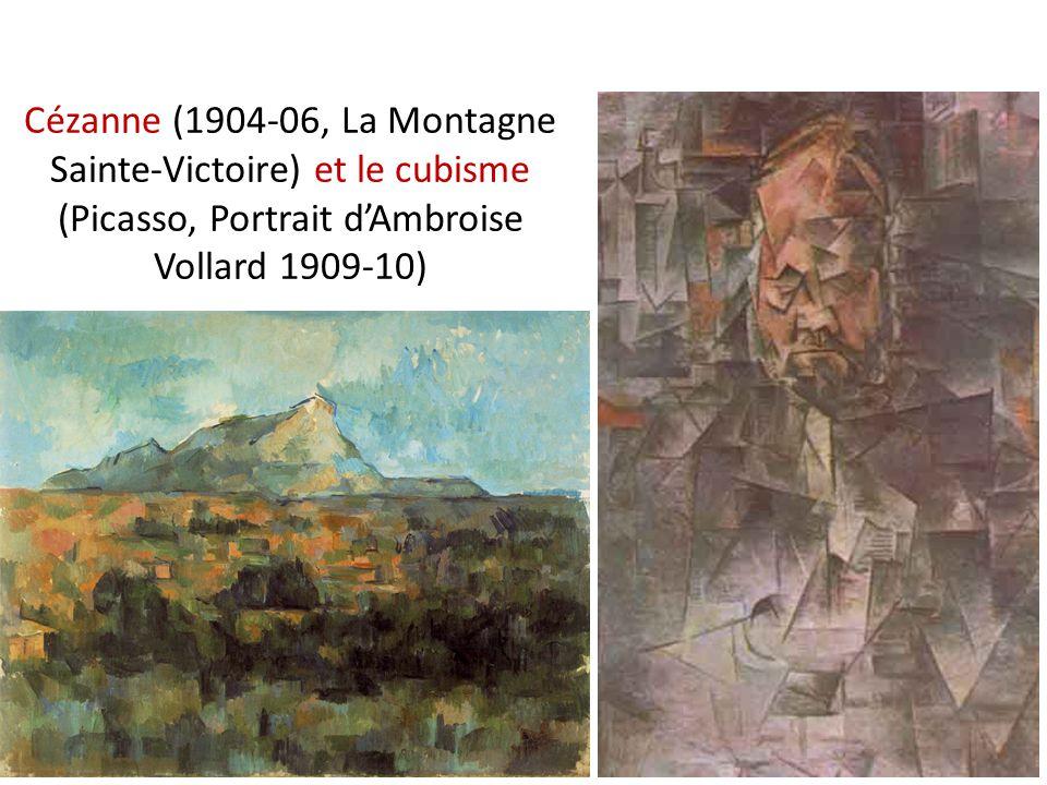 Cézanne (1904-06, La Montagne Sainte-Victoire) et le cubisme (Picasso, Portrait d'Ambroise Vollard 1909-10)
