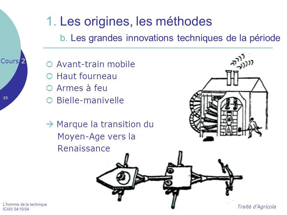1. Les origines, les méthodes b