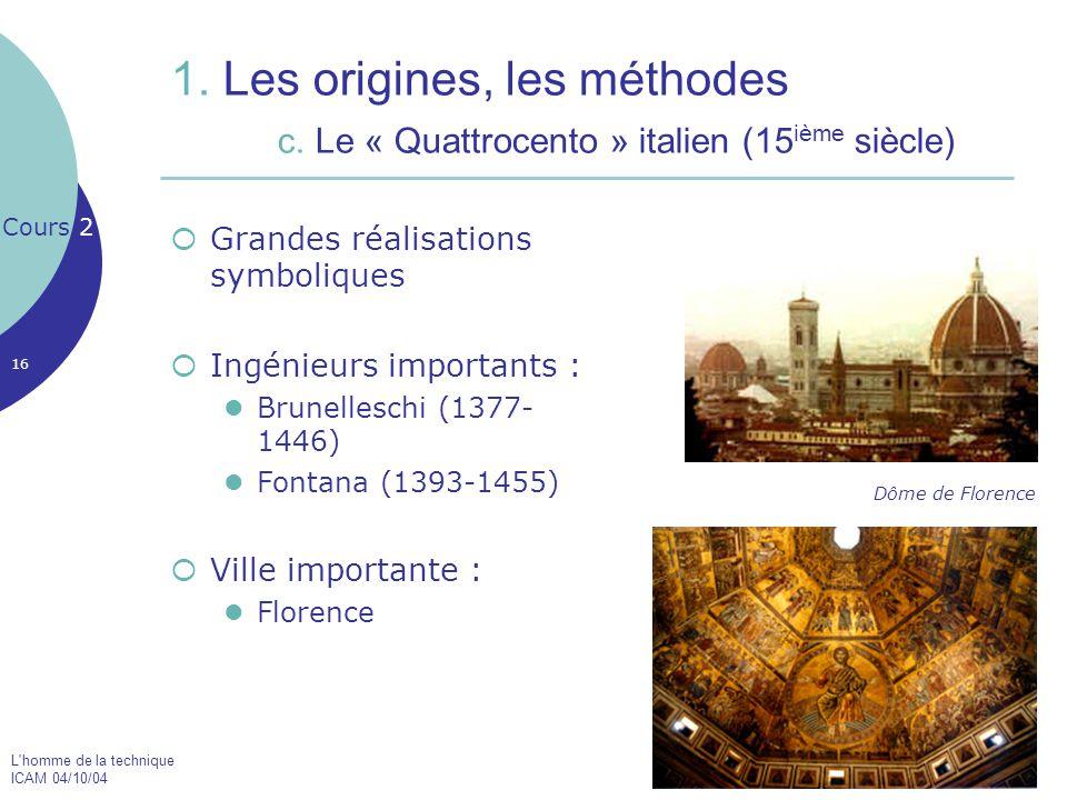 1. Les origines, les méthodes. c