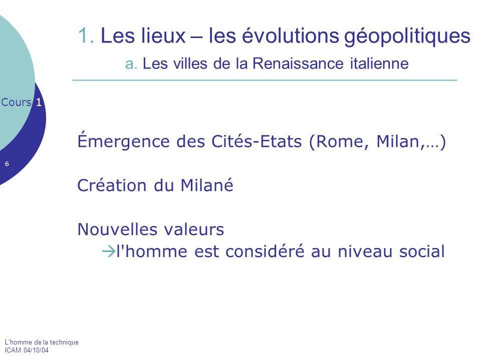 1. Les lieux – les évolutions géopolitiques. a