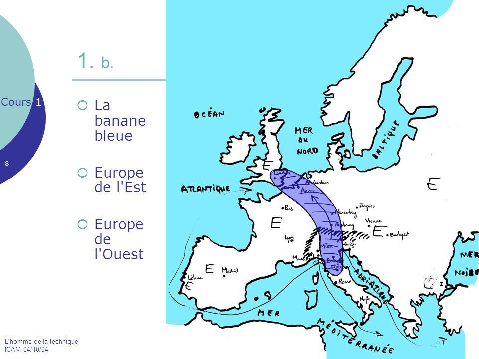 1. b. Cours 1 La banane bleue Europe de l Est Europe de l Ouest