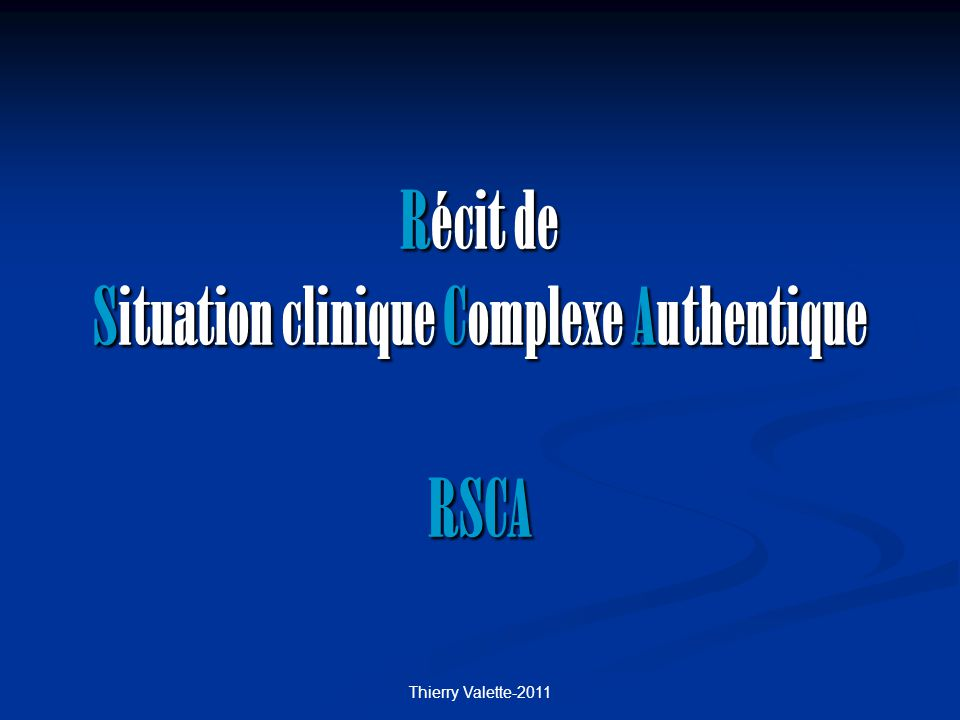 Récit de Situation clinique Complexe Authentique RSCA