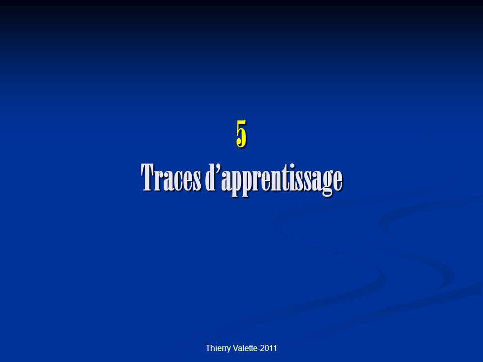 5 Traces d'apprentissage