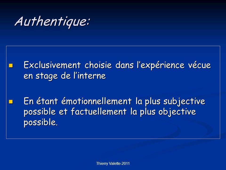 Authentique: Exclusivement choisie dans l'expérience vécue en stage de l'interne.