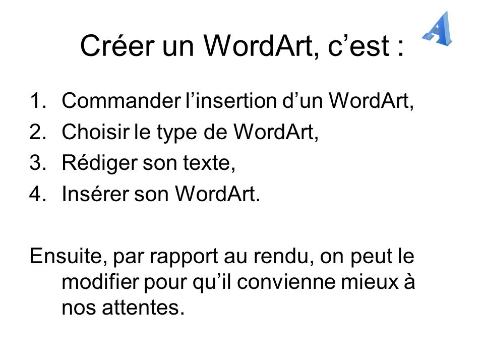Créer un WordArt, c'est :