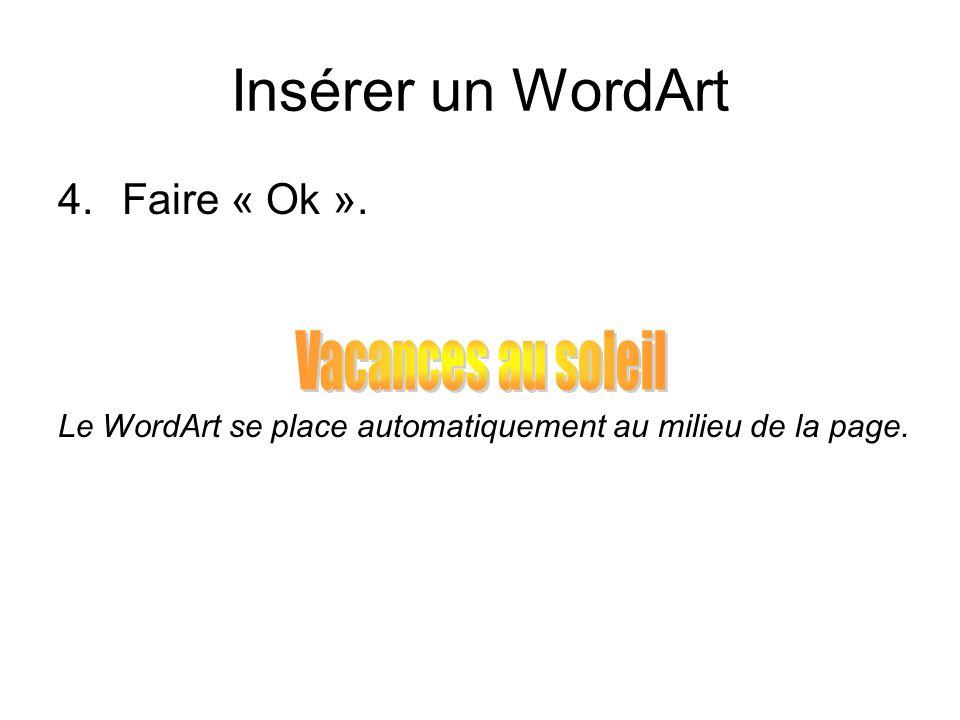 Insérer un WordArt Vacances au soleil Faire « Ok ».