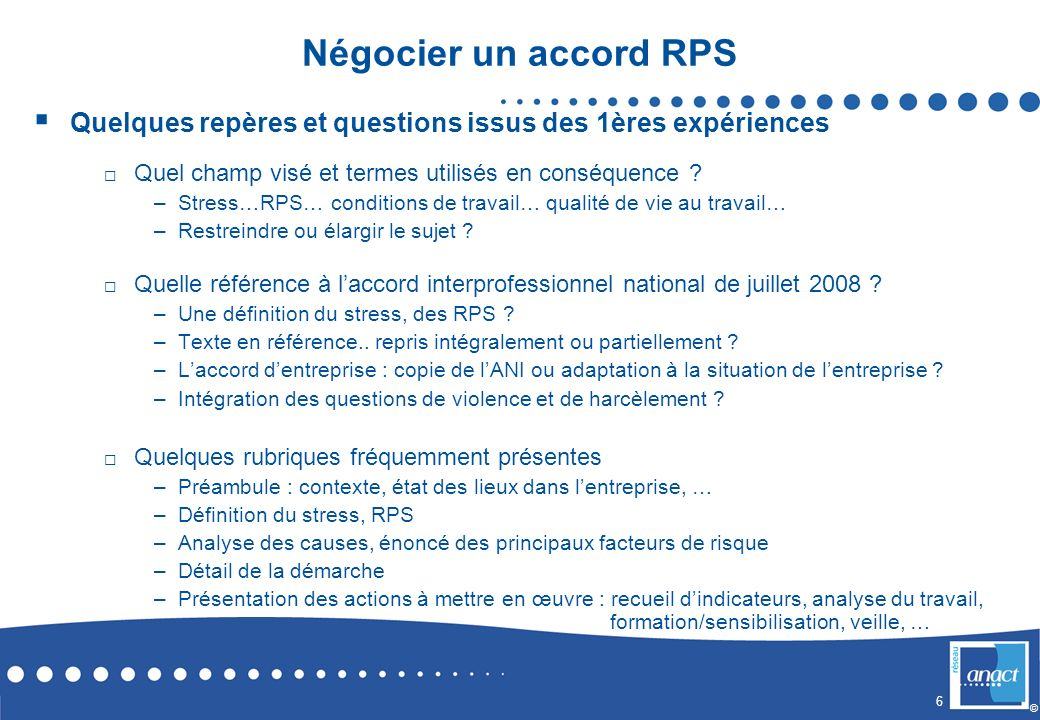 Négocier un accord RPS Quelques repères et questions issus des 1ères expériences. Quel champ visé et termes utilisés en conséquence