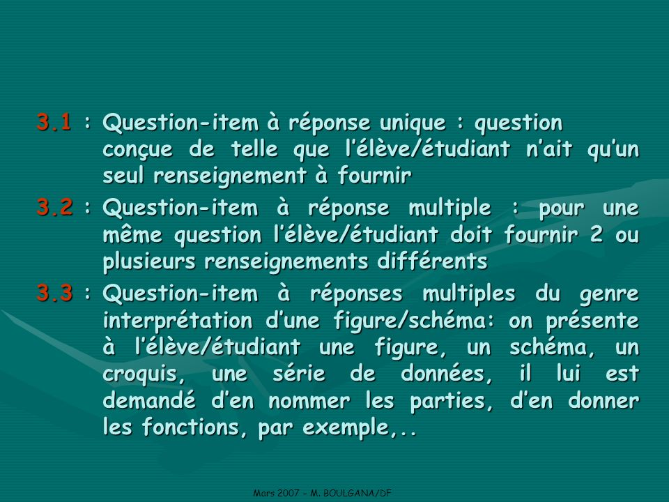 3. 1 :. Question-item à réponse unique : question