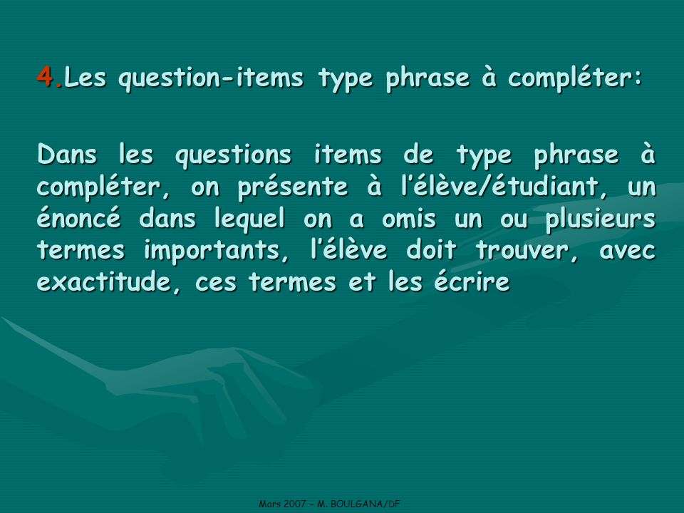 Les question-items type phrase à compléter: