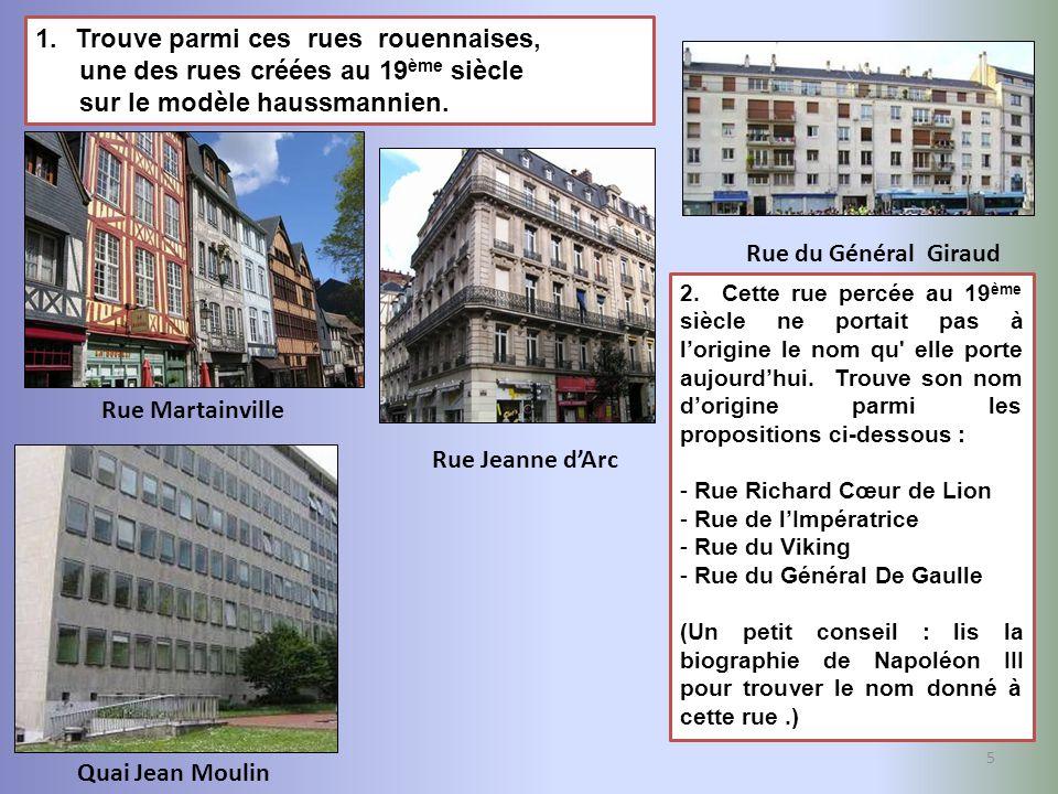 Trouve parmi ces rues rouennaises, une des rues créées au 19ème siècle
