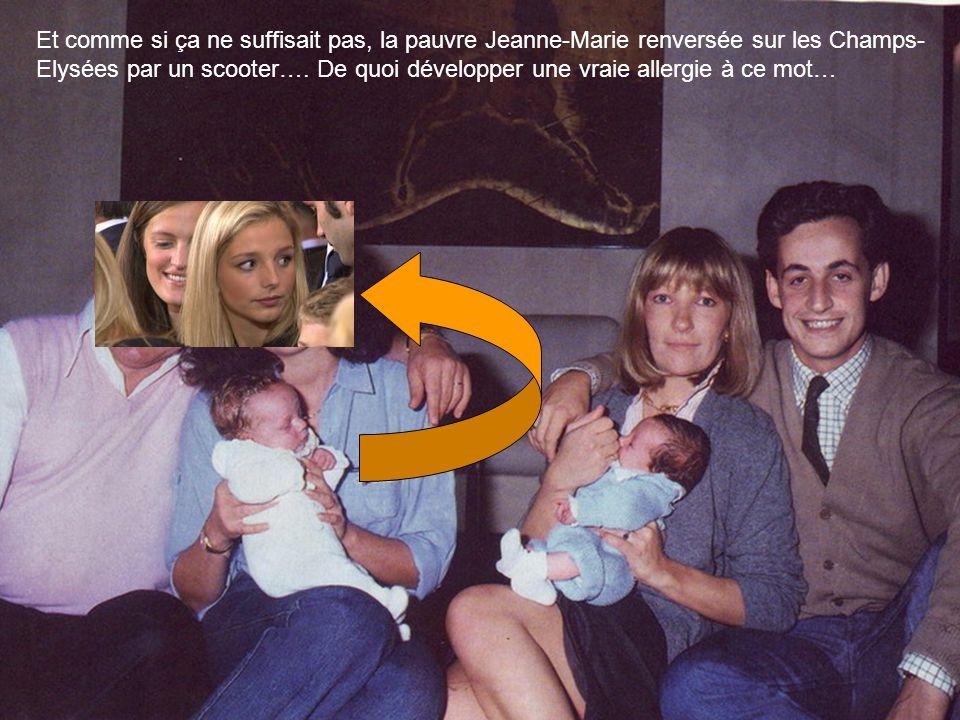 Et comme si ça ne suffisait pas, la pauvre Jeanne-Marie renversée sur les Champs-Elysées par un scooter….