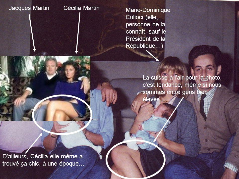 Jacques Martin Cécilia Martin. Marie-Dominique Culioci (elle, personne ne la connaît, sauf le Président de la République…)