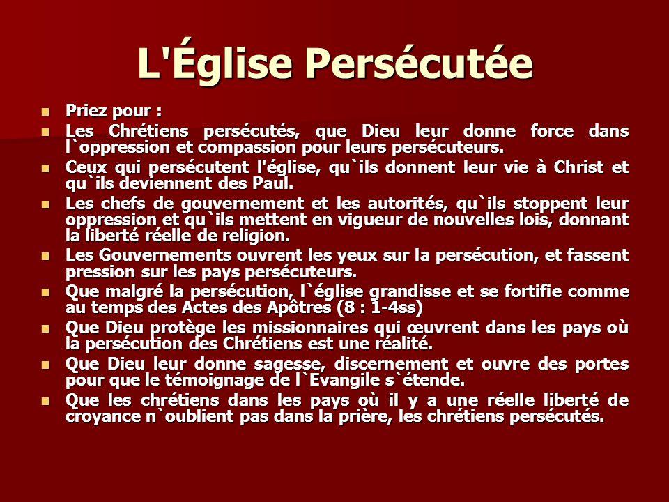 L Église Persécutée Priez pour :