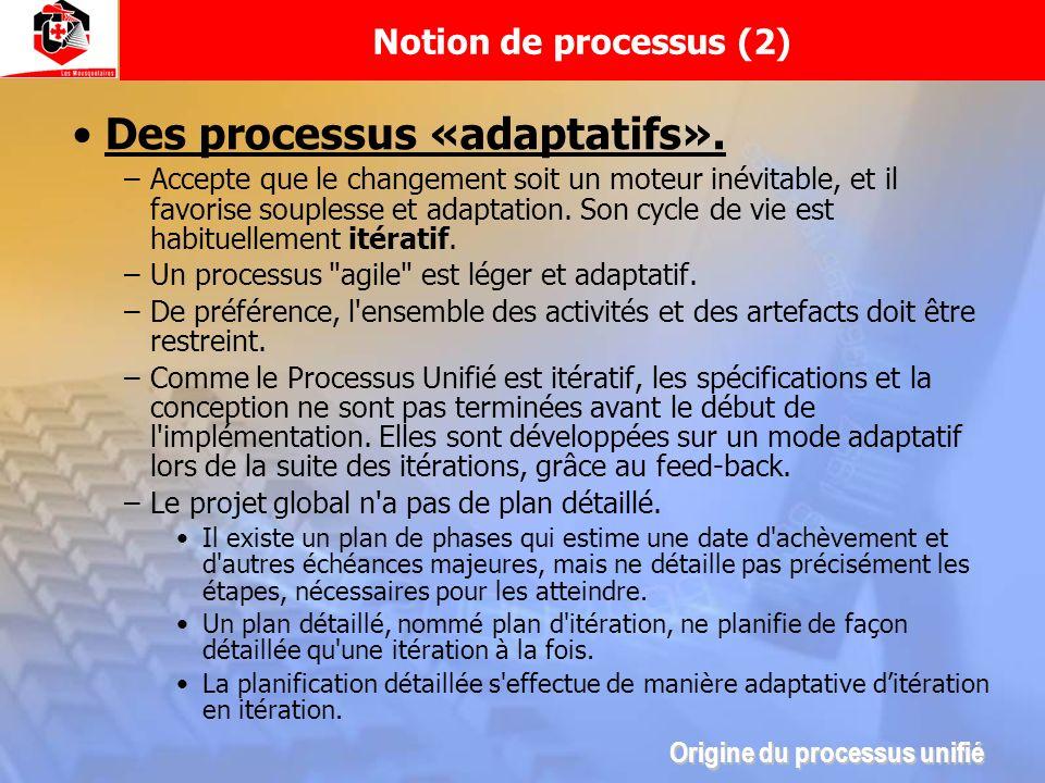 Des processus «adaptatifs».