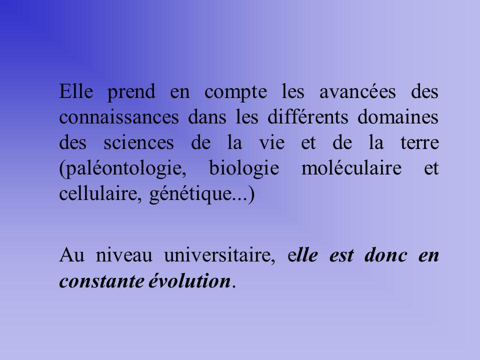 Elle prend en compte les avancées des connaissances dans les différents domaines des sciences de la vie et de la terre (paléontologie, biologie moléculaire et cellulaire, génétique...)