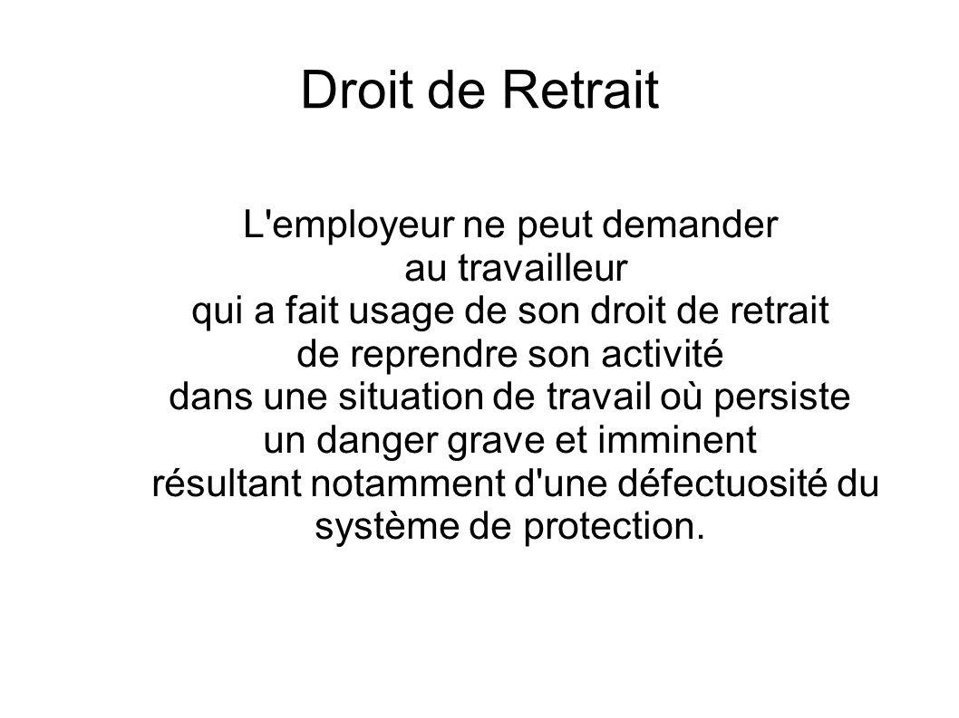 Droit de Retrait L employeur ne peut demander au travailleur