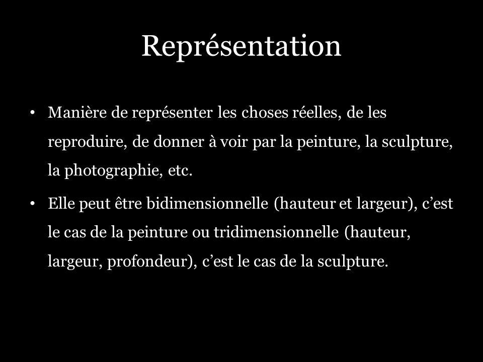 Représentation Manière de représenter les choses réelles, de les reproduire, de donner à voir par la peinture, la sculpture, la photographie, etc.