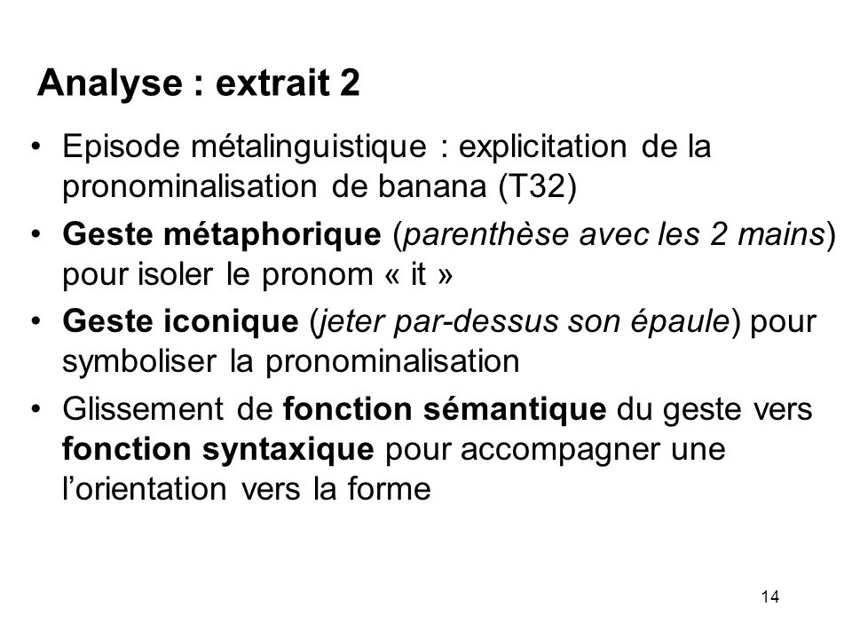 Analyse : extrait 2 Episode métalinguistique : explicitation de la pronominalisation de banana (T32)