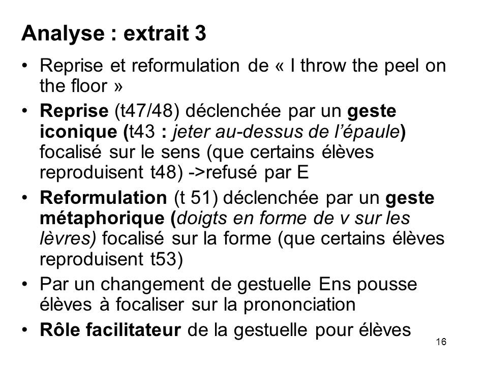 Analyse : extrait 3 Reprise et reformulation de « I throw the peel on the floor »