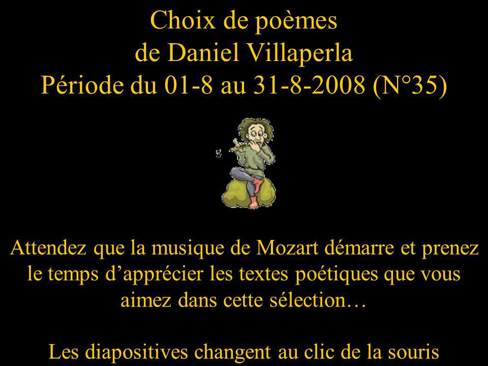 Choix de poèmes de Daniel Villaperla Période du 01-8 au 31-8-2008 (N°35)