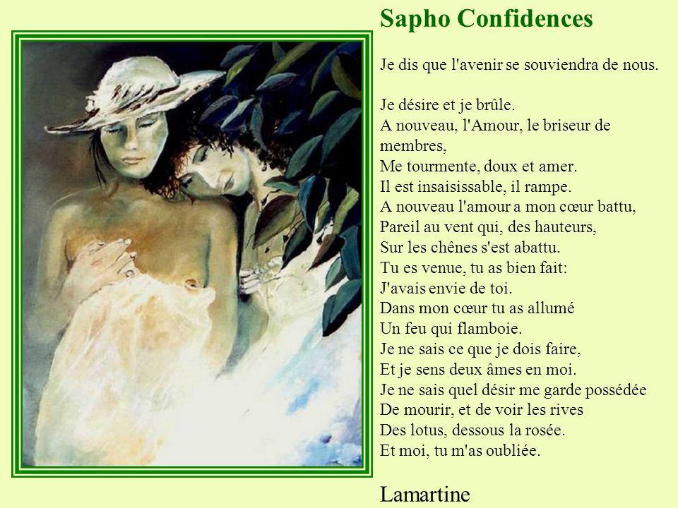 Sapho Confidences. Je dis que l avenir se souviendra de nous