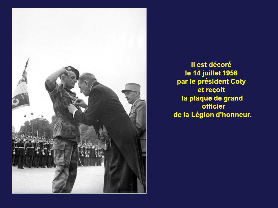 il est décoré le 14 juillet 1956. par le président Coty. et reçoit. la plaque de grand. officier.