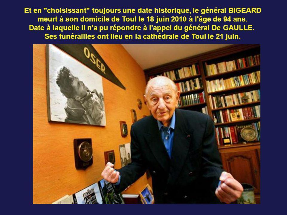 Et en choisissant toujours une date historique, le général BIGEARD