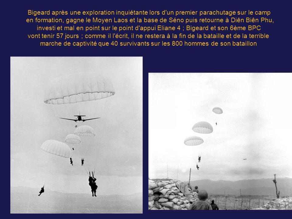 Bigeard après une exploration inquiétante lors d un premier parachutage sur le camp