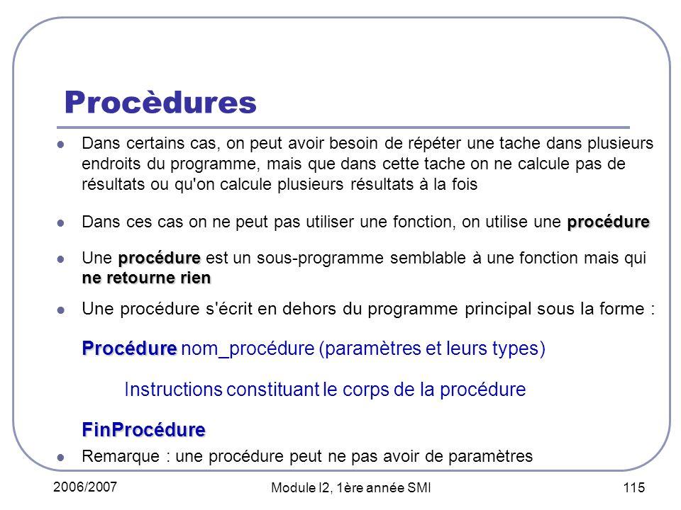 Procèdures Procédure nom_procédure (paramètres et leurs types)