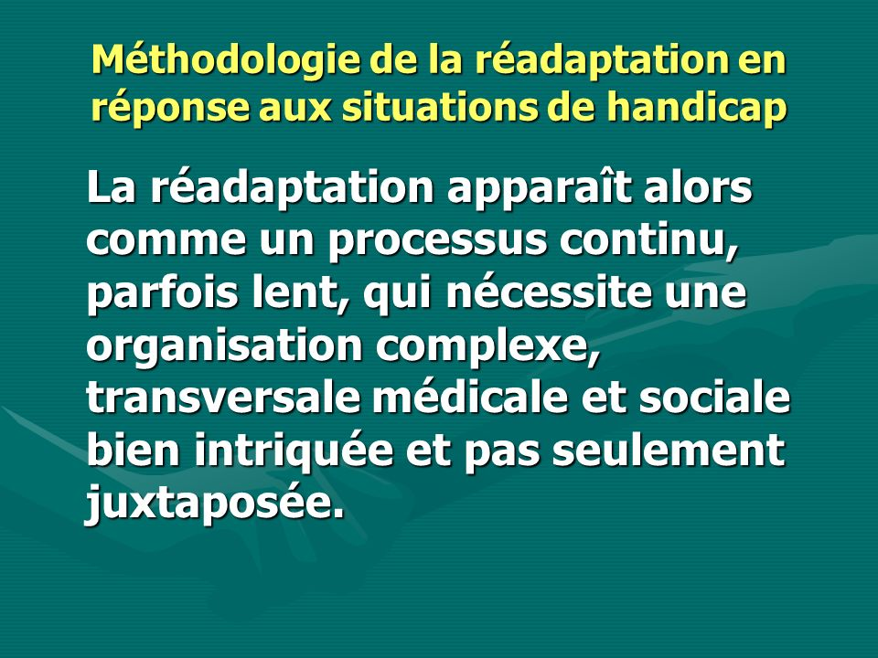 Méthodologie de la réadaptation en réponse aux situations de handicap