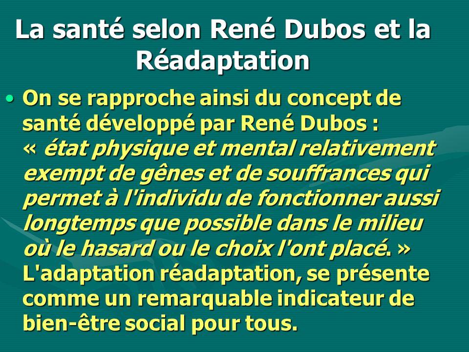 La santé selon René Dubos et la Réadaptation