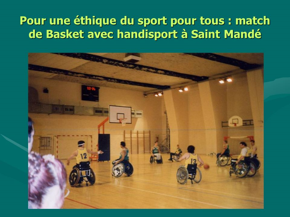 Pour une éthique du sport pour tous : match de Basket avec handisport à Saint Mandé