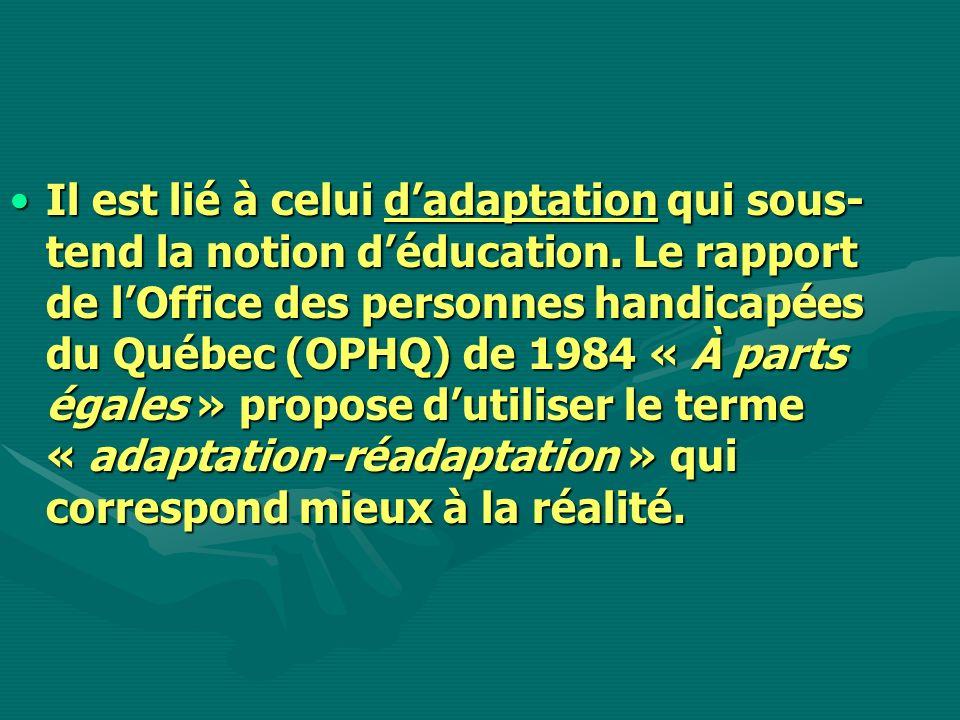 Il est lié à celui d'adaptation qui sous-tend la notion d'éducation