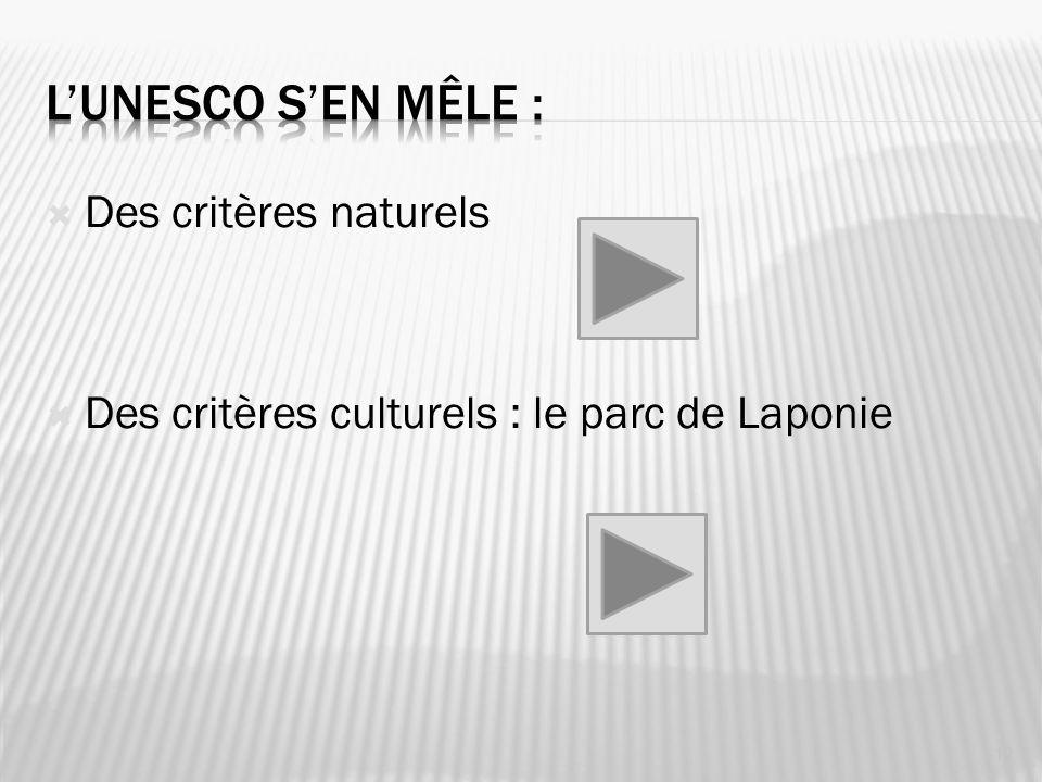 L'UNESCO s'en mêle : Des critères naturels
