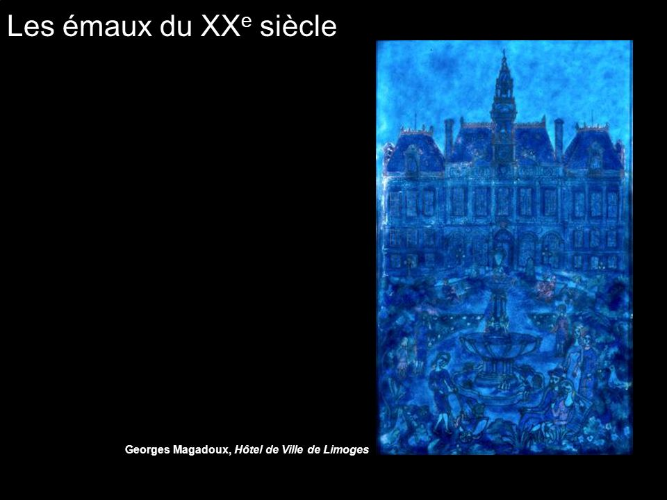 Les émaux du XXe siècle Georges Magadoux, Hôtel de Ville de Limoges