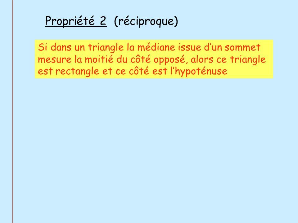 Propriété 2 (réciproque)