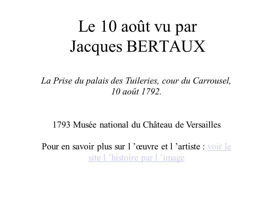 Le 10 août vu par Jacques BERTAUX