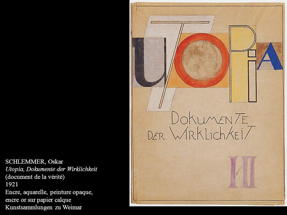 SCHLEMMER, Oskar Utopia, Dokumente der Wirklichkeit. (document de la vérité) 1921. Encre, aquarelle, peinture opaque,