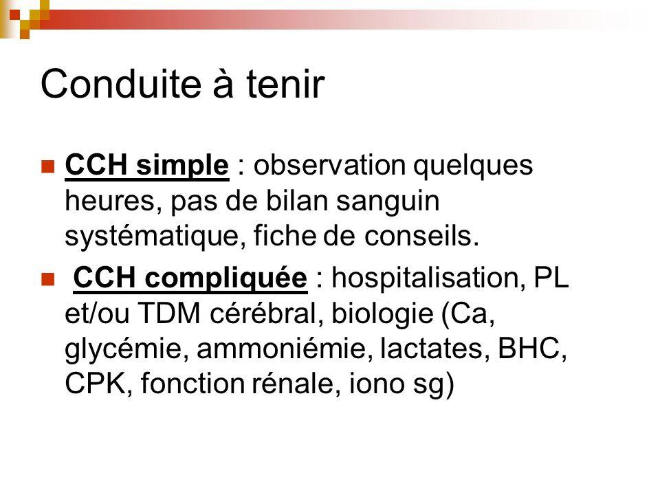 Conduite à tenir CCH simple : observation quelques heures, pas de bilan sanguin systématique, fiche de conseils.