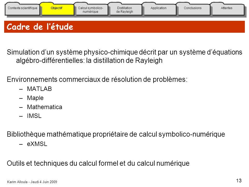 Cadre de l'étude Simulation d'un système physico-chimique décrit par un système d'équations algébro-différentielles: la distillation de Rayleigh.